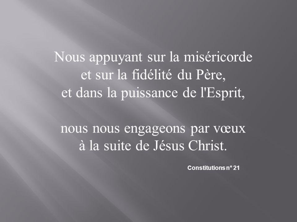 Nous appuyant sur la miséricorde et sur la fidélité du Père,