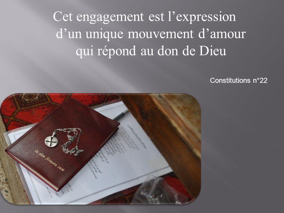 Cet engagement est l'expression d'un unique mouvement d'amour qui répond au don de Dieu