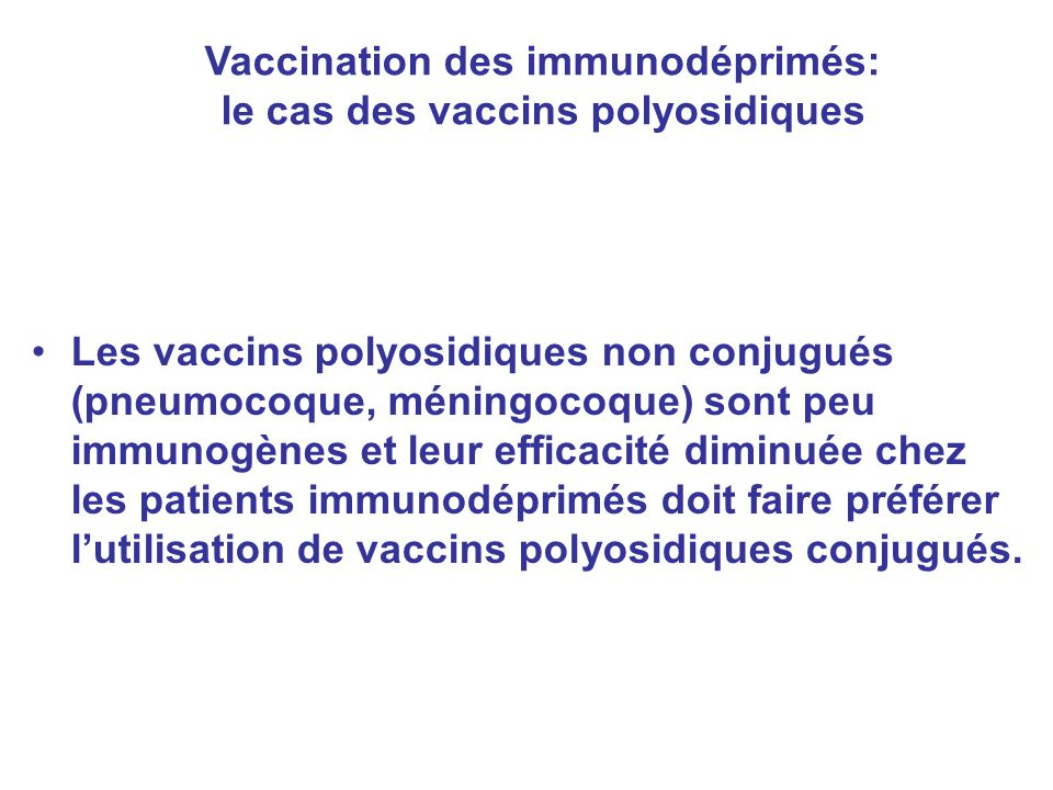Vaccination des immunodéprimés: le cas des vaccins polyosidiques