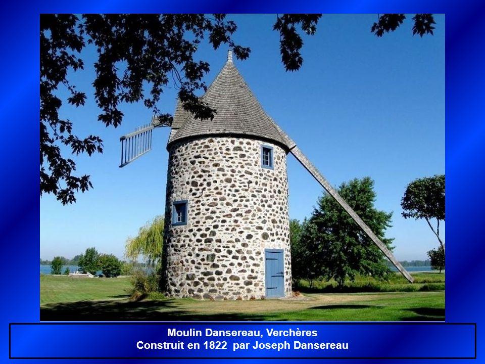 Moulin Dansereau, Verchères Construit en 1822 par Joseph Dansereau