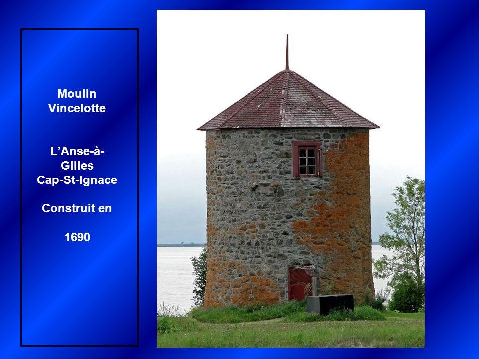 Moulin Vincelotte L'Anse-à-Gilles Cap-St-Ignace Construit en 1690