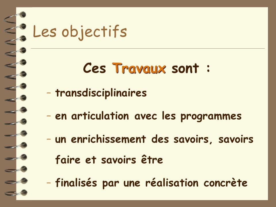 Les objectifs Ces Travaux sont : transdisciplinaires