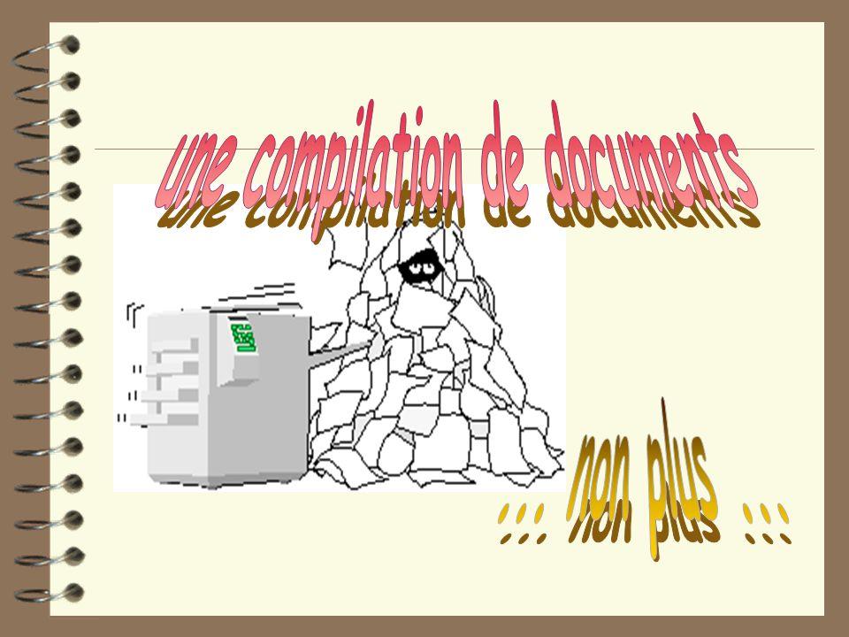 une compilation de documents