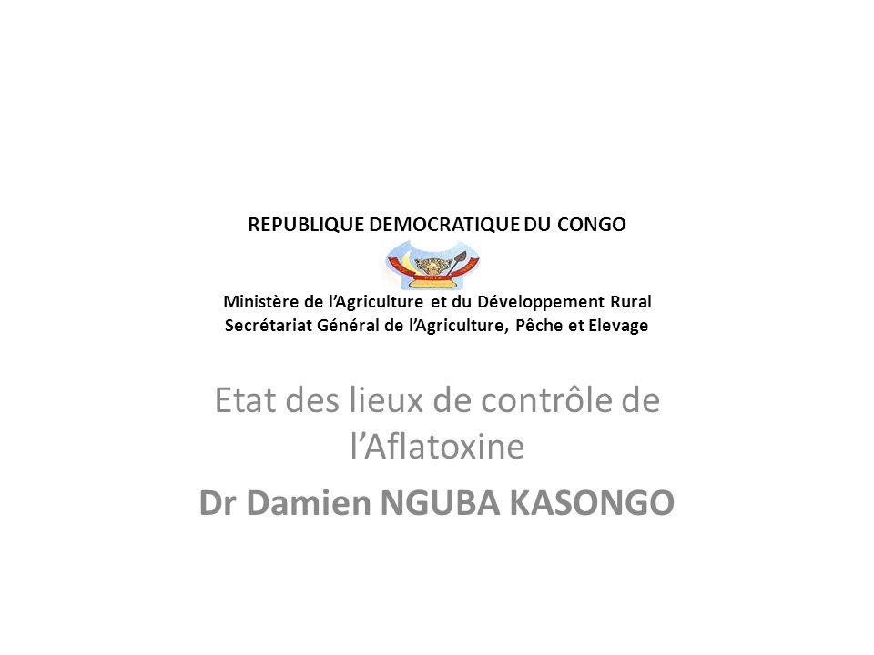 Etat des lieux de contrôle de l'Aflatoxine Dr Damien NGUBA KASONGO