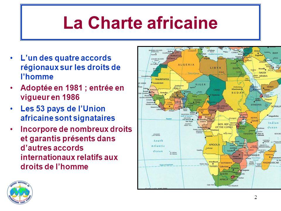La Charte africaine L'un des quatre accords régionaux sur les droits de l'homme. Adoptée en 1981 ; entrée en vigueur en 1986.