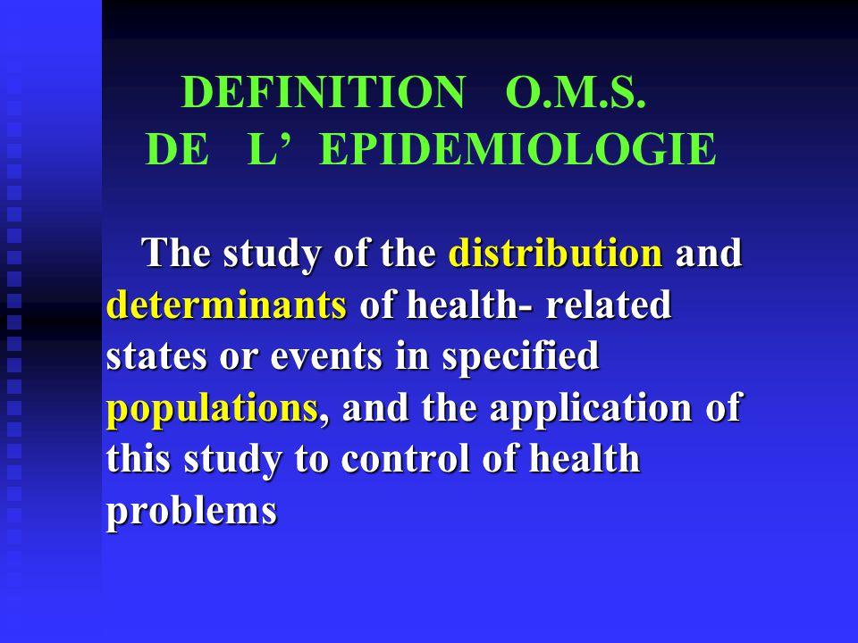 DEFINITION O.M.S. DE L' EPIDEMIOLOGIE