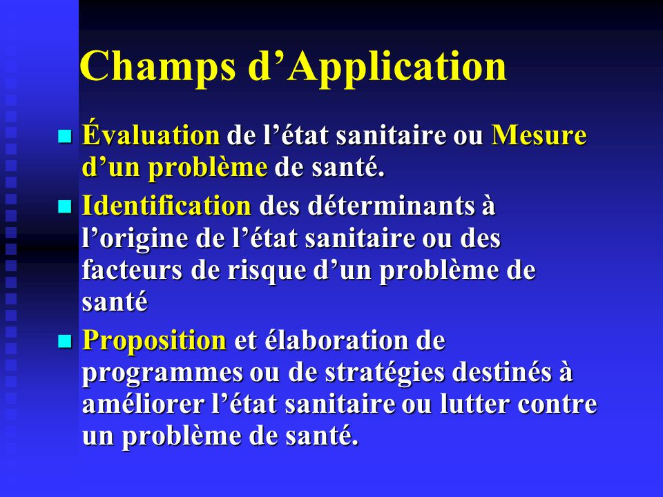 Champs d'Application Évaluation de l'état sanitaire ou Mesure d'un problème de santé.