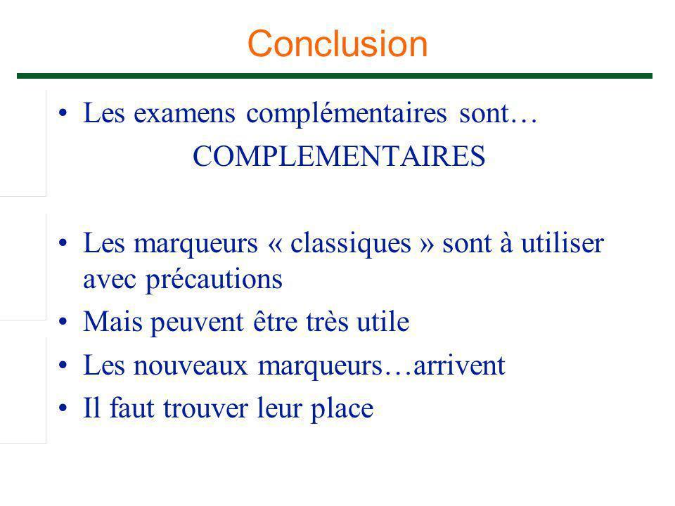 Conclusion Les examens complémentaires sont… COMPLEMENTAIRES