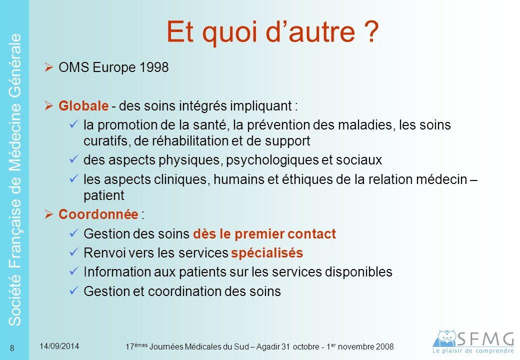 Et quoi d'autre OMS Europe 1998 La médecine générale est : Générale
