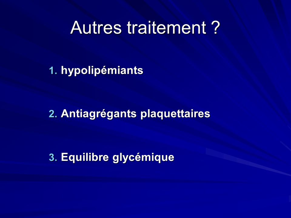 Autres traitement hypolipémiants Antiagrégants plaquettaires