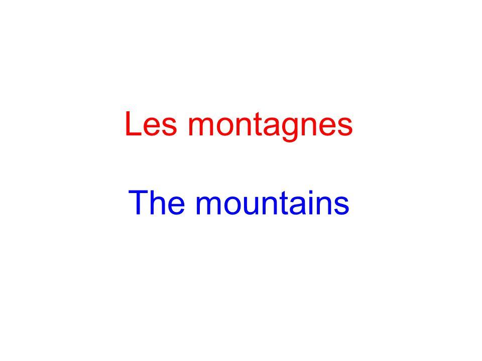 Les montagnes The mountains