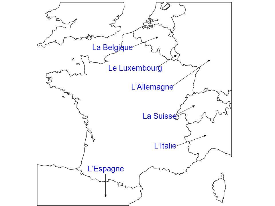 La Belgique Le Luxembourg L'Allemagne La Suisse L'Italie L'Espagne