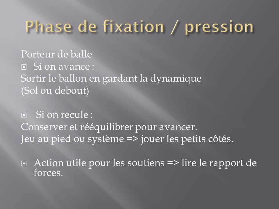 Phase de fixation / pression
