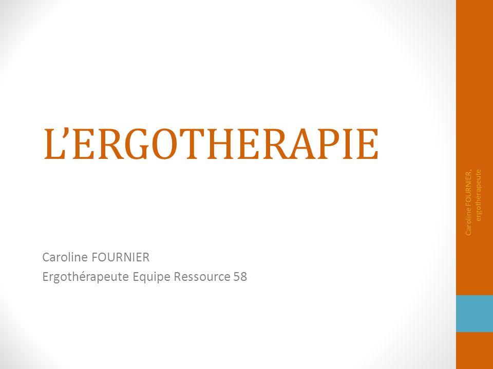Caroline FOURNIER Ergothérapeute Equipe Ressource 58