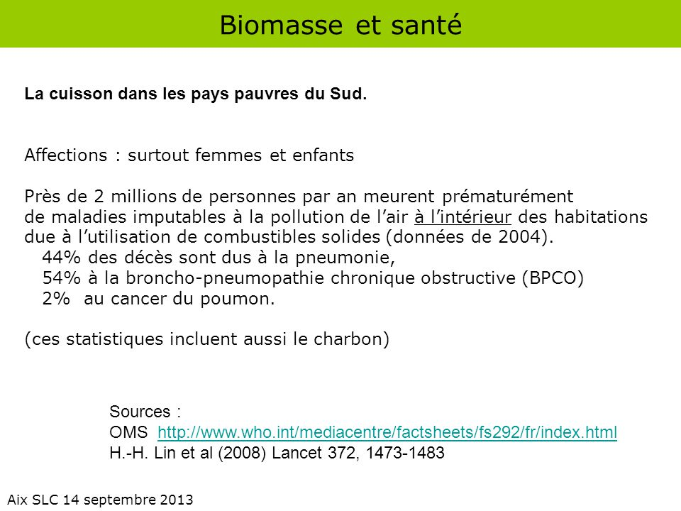 Biomasse et santé La cuisson dans les pays pauvres du Sud.