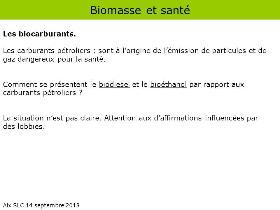 Biomasse et santé Les biocarburants.