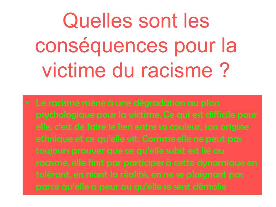 Quelles sont les conséquences pour la victime du racisme