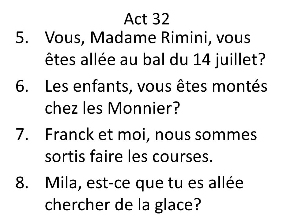 Vous, Madame Rimini, vous êtes allée au bal du 14 juillet