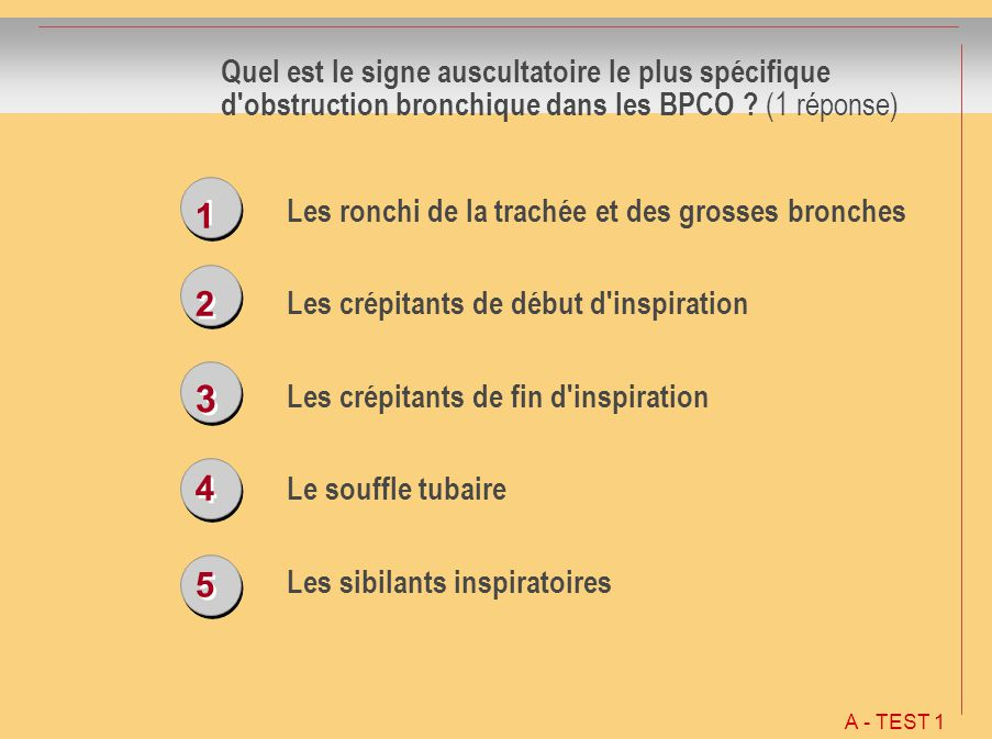 Quel est le signe auscultatoire le plus spécifique d obstruction bronchique dans les BPCO (1 réponse)