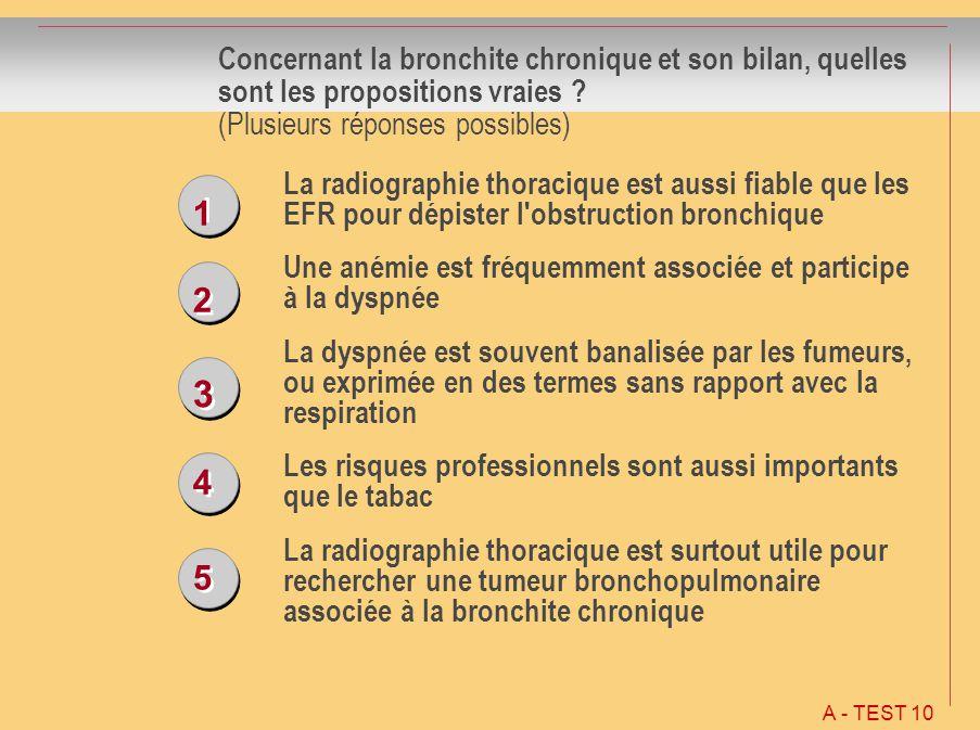 Concernant la bronchite chronique et son bilan, quelles sont les propositions vraies