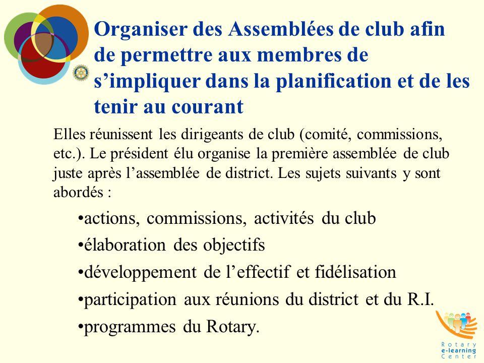 Organiser des Assemblées de club afin de permettre aux membres de s'impliquer dans la planification et de les tenir au courant