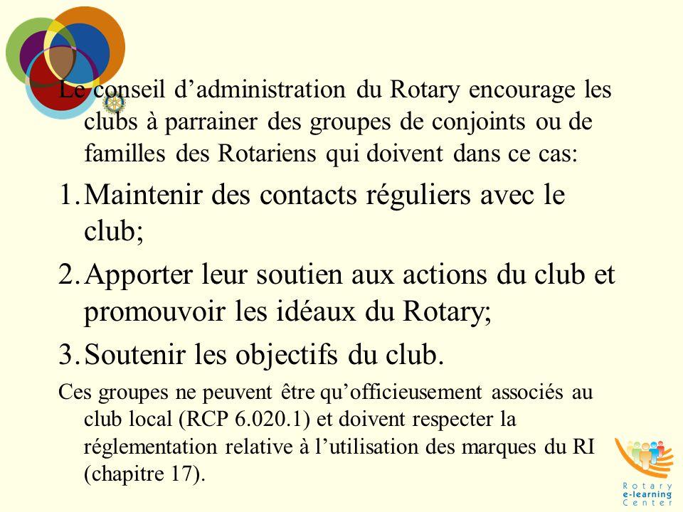 Maintenir des contacts réguliers avec le club;