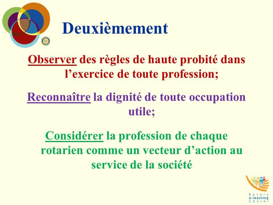 Reconnaître la dignité de toute occupation utile;