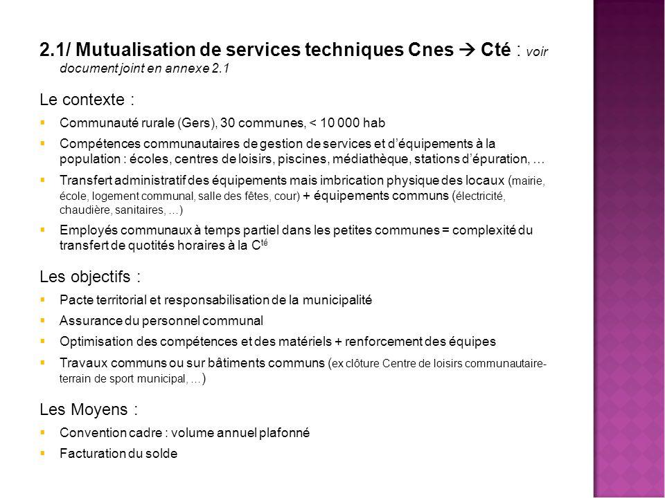 Mutualisa 2.1/ Mutualisation de services techniques Cnes  Cté : voir document joint en annexe 2.1.