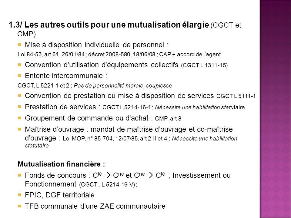 1.3/ Les autres outils pour une mutualisation élargie (CGCT et CMP)