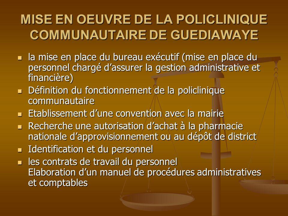 MISE EN OEUVRE DE LA POLICLINIQUE COMMUNAUTAIRE DE GUEDIAWAYE