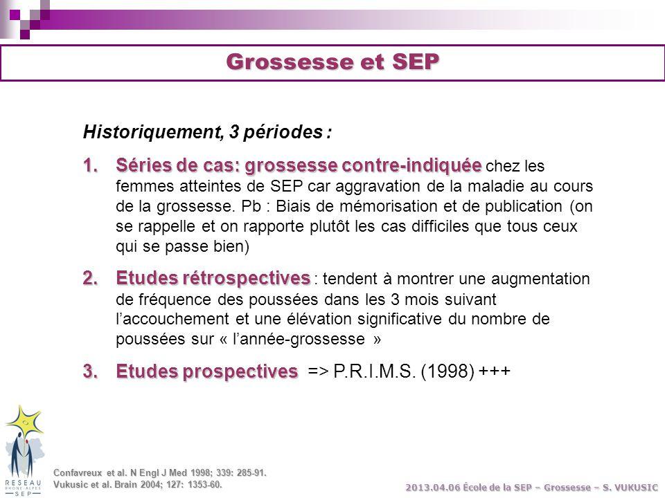 Grossesse et SEP Historiquement, 3 périodes :
