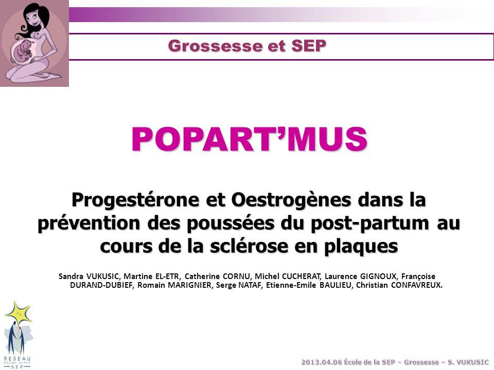 Grossesse et SEP POPART'MUS. Progestérone et Oestrogènes dans la prévention des poussées du post-partum au cours de la sclérose en plaques.