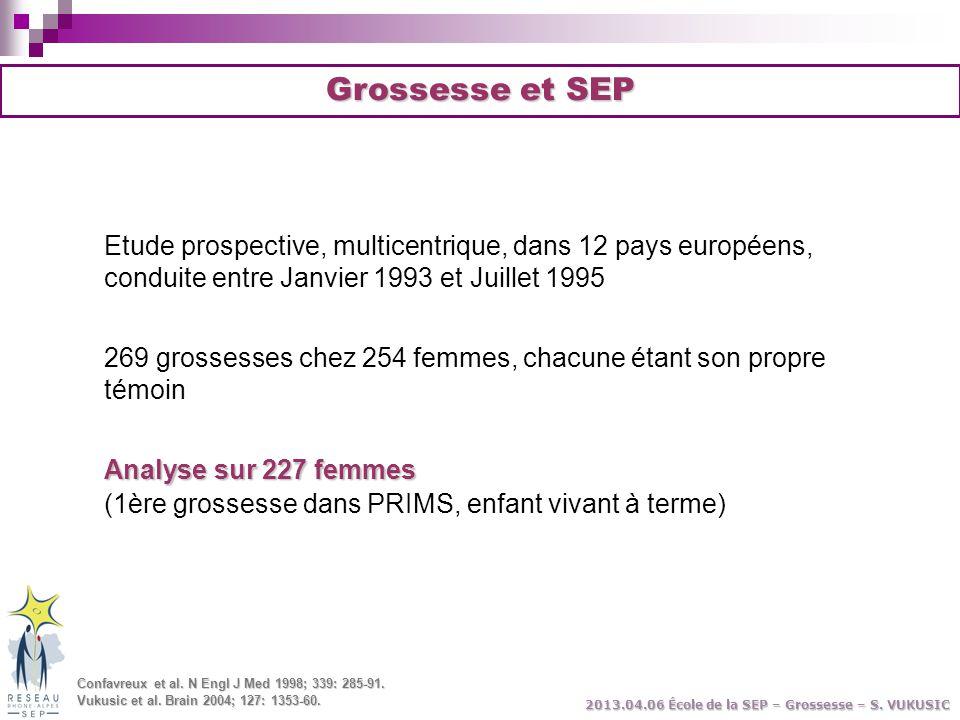 Grossesse et SEP Etude prospective, multicentrique, dans 12 pays européens, conduite entre Janvier 1993 et Juillet 1995.