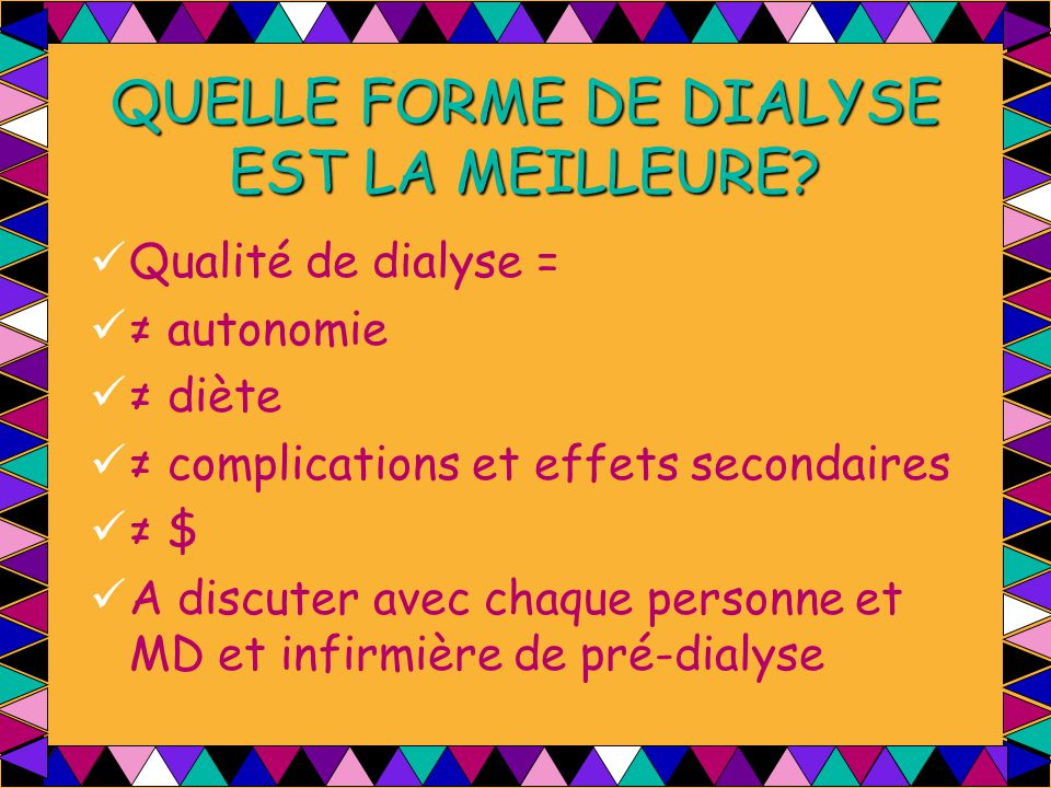 QUELLE FORME DE DIALYSE EST LA MEILLEURE