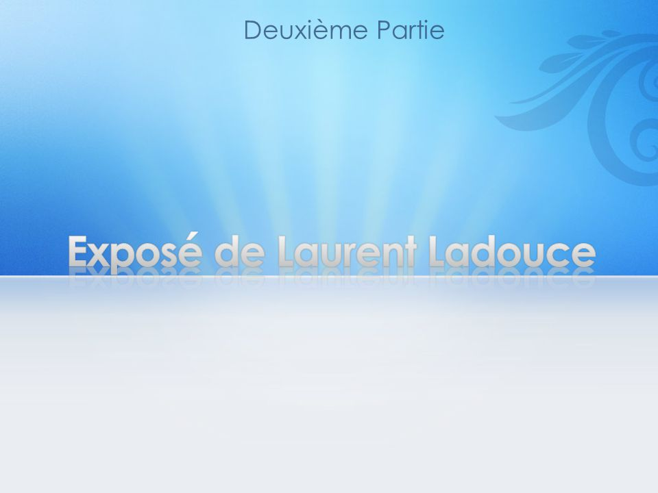 Exposé de Laurent Ladouce