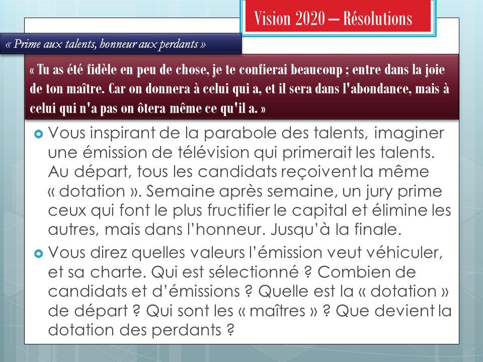 Vision 2020 – Résolutions « Prime aux talents, honneur aux perdants »