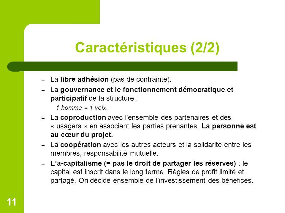 Caractéristiques (2/2) La libre adhésion (pas de contrainte).