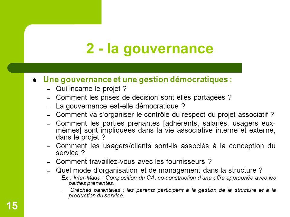 2 - la gouvernance Une gouvernance et une gestion démocratiques :