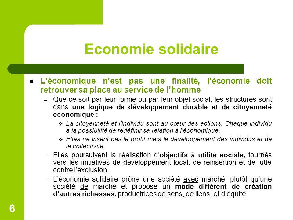Economie solidaire L'économique n'est pas une finalité, l'économie doit retrouver sa place au service de l'homme.