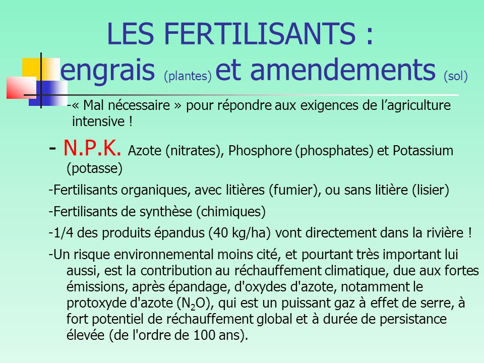 LES FERTILISANTS : engrais (plantes) et amendements (sol)