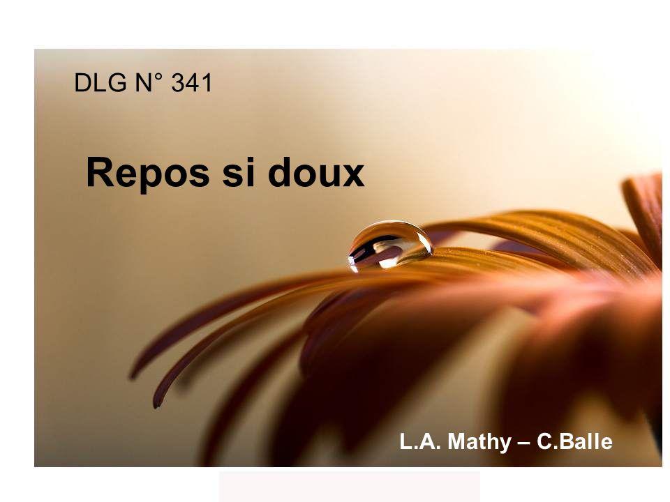DLG N° 341 Repos si doux L.A. Mathy – C.Balle