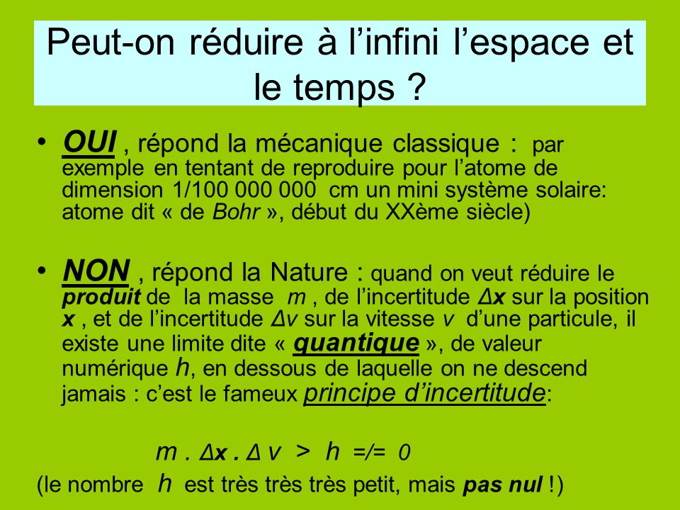 Peut-on réduire à l'infini l'espace et le temps