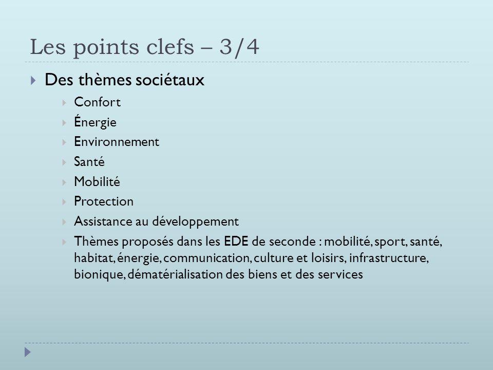Les points clefs – 3/4 Des thèmes sociétaux Confort Énergie