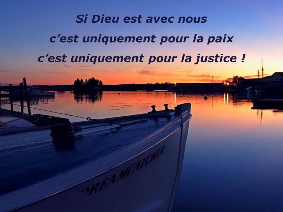 c'est uniquement pour la paix c'est uniquement pour la justice !