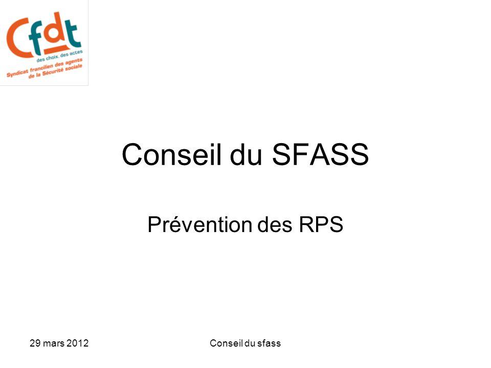 Conseil du SFASS Prévention des RPS 29 mars 2012 Conseil du sfass