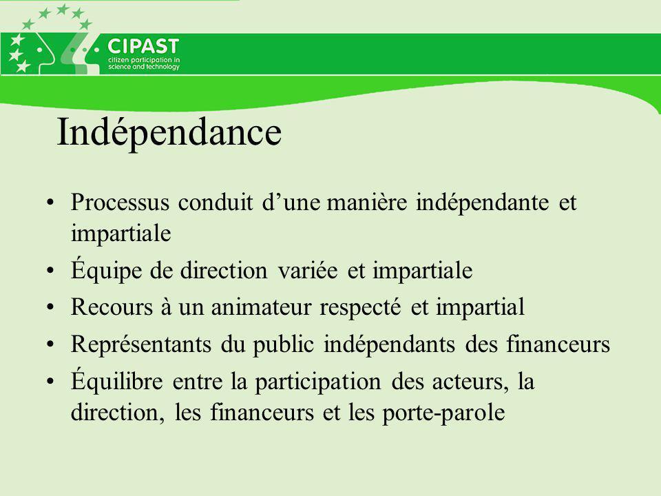 Indépendance Processus conduit d'une manière indépendante et impartiale. Équipe de direction variée et impartiale.