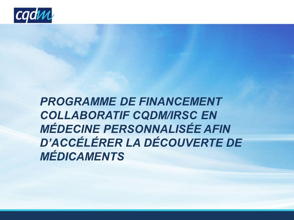 PROGRAMME DE FINANCEMENT COLLABORATIF CQDM/IRSC EN MÉDECINE PERSONNALISÉE AFIN D'ACCÉLÉRER LA DÉCOUVERTE DE MÉDICAMENTS