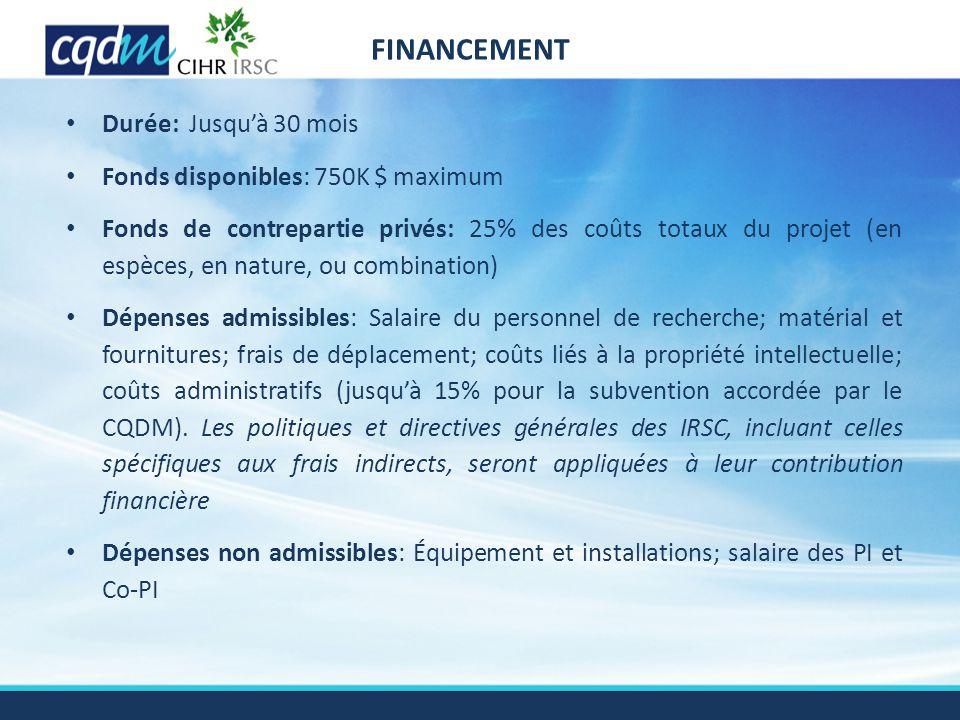 FINANCEMENT Durée: Jusqu'à 30 mois Fonds disponibles: 750K $ maximum
