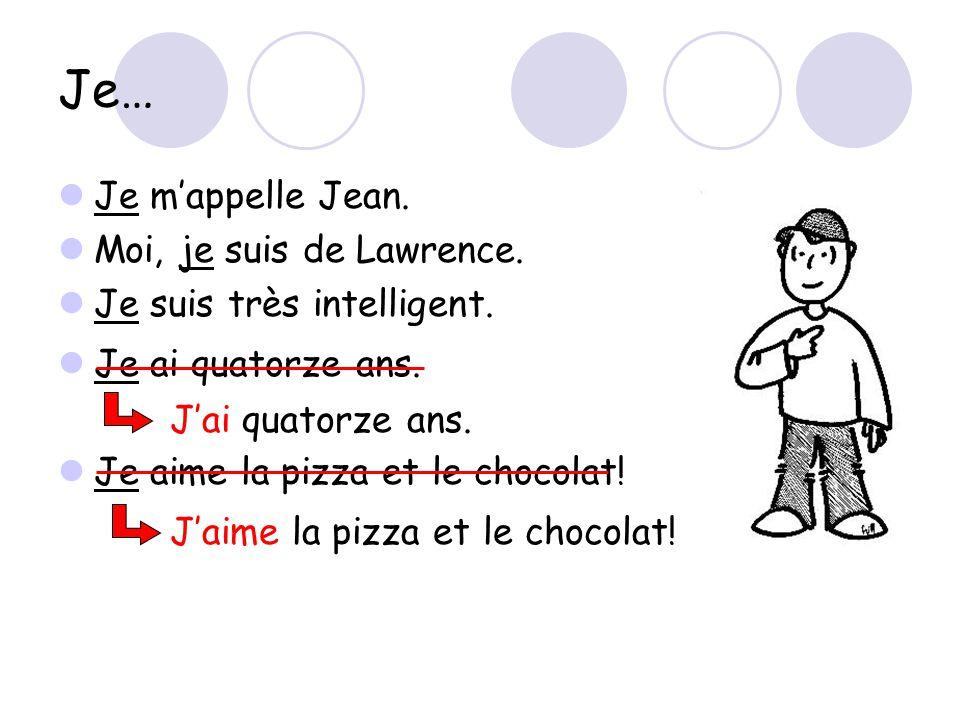 Je… Je m'appelle Jean. Moi, je suis de Lawrence.