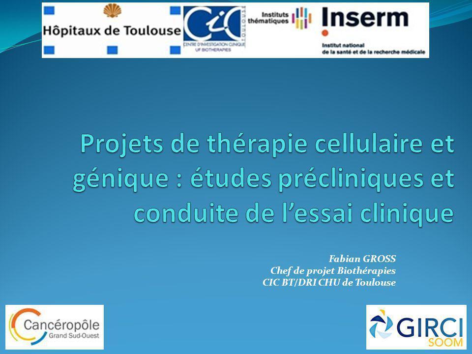 Fabian GROSS Chef de projet Biothérapies CIC BT/DRI CHU de Toulouse